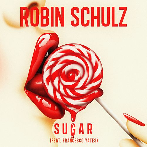 Sugar – Robin Schulz Ft. Francesco Yates
