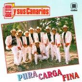 Pura Carga Fina by Beto Y Sus Canarios
