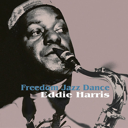 Freedom Jazz Dance by Eddie Harris