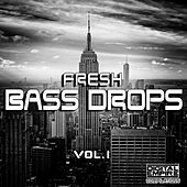 Fresh Bass Drops, Vol. 1 - EP by Various Artists