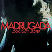 Look Away Lucifer by Madrugada
