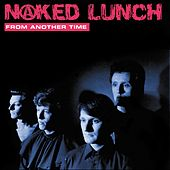 From Another Time by Naked Lunch
