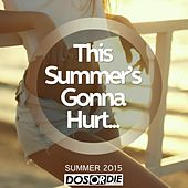 This Summer's Gonna Hurt - Summer 2015 von Various Artists