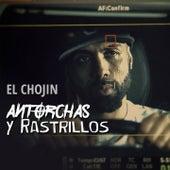 Antorchas y Rastrillos by El Chojin