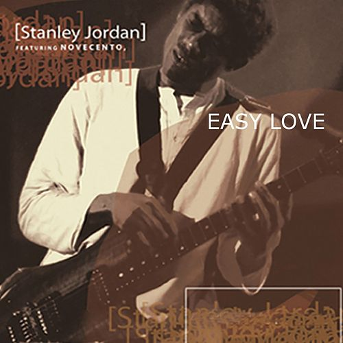 Easy Love by Stanley Jordan