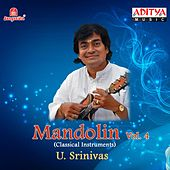 Mandolin U. Srinivas, Vol. 4 by U. Srinivas