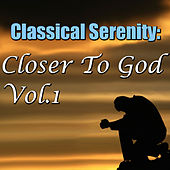 Classical Serenity: Closer To God, Vol.1 by Sverdlovsk Symphony Orchestra