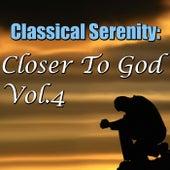 Classical Serenity: Closer To God, Vol.4 by Sverdlovsk Symphony Orchestra
