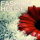 Fashion House (50 House Tracks - Special Edition) by Various Artists