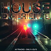 House Experience (40 Tracks - Only 4 DJ's) by Various Artists