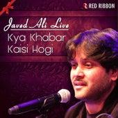 Kya Khabar Kaisi Hogi - Javed Ali Live by Javed Ali