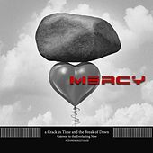 Mercy by A Crack In Time And The Break Of Dawn