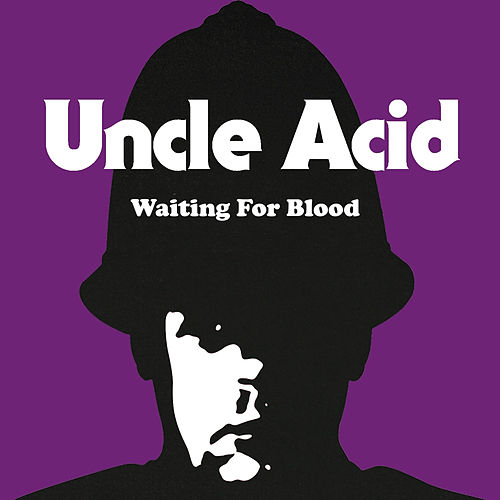 Waiting for Blood by Uncle Acid & The Deadbeats