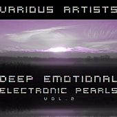 Deep Emotional Electronic Pearls, Vol. 2 by Various Artists