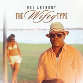 The Wifey Type by Roi Anthony
