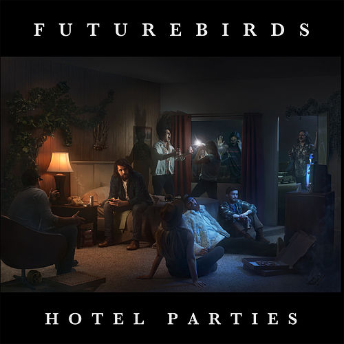 Hotel Parties by Futurebirds