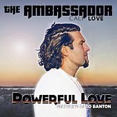 Powerful Love (feat. Pato Banton) by The Ambassador