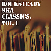 Rocksteady Ska Classics, Vol.1 by Various Artists
