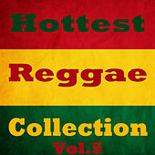 Hottest Reggae Collection, Vol.5 by Various Artists