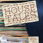 House Tales Vol. 4 by Various Artists