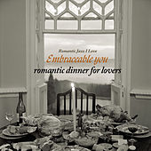 Embraceable You - Romantic Dinner for Lovers by Various Artists