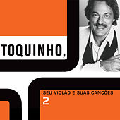 Seu Violão e Suas Canções Vol. 2 by Toquinho