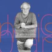Francis Hime - 50 Anos de Música (Ao Vivo) by Francis Hime