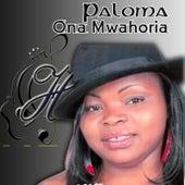Ona Mwahoria by Paloma