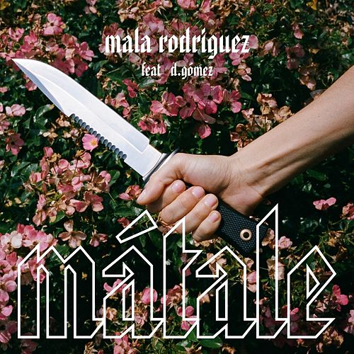 Matale - Single by Mala Rodriguez