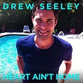 Heart Ain't Home by Drew Seeley