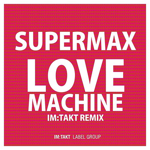 Love Machine (im:Takt Remixes) by Supermax