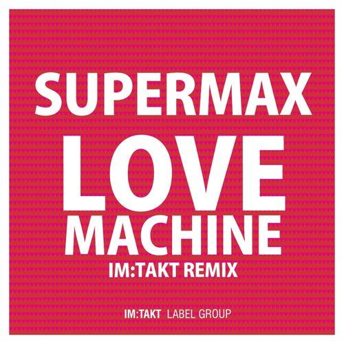 Love Machine (im:Takt Remixes) by Supermax