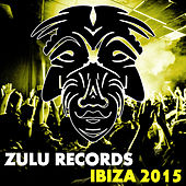 Zulu Records Ibiza 2015 by Various Artists