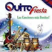 Quito Fiesta, Las Canciones Más Bonitas by Various Artists