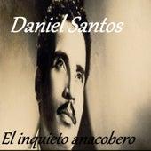 Daniel Santos - El Inquieto Anacobero by Daniel Santos