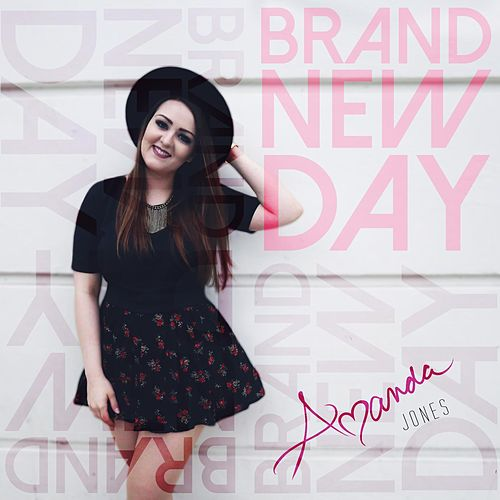 Brand New Day - EP by Amanda Jones