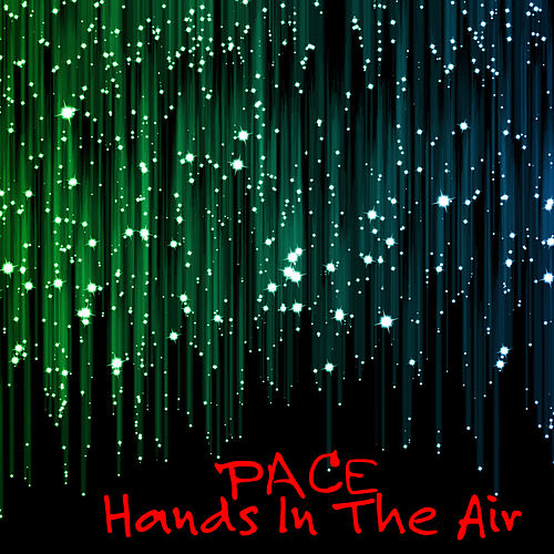 Hands in the Air by Pace