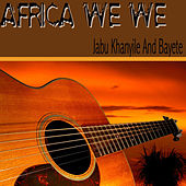 Africa We We by Bayete