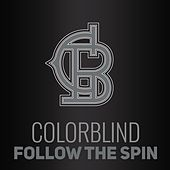 Follow the Spin by Colorblind