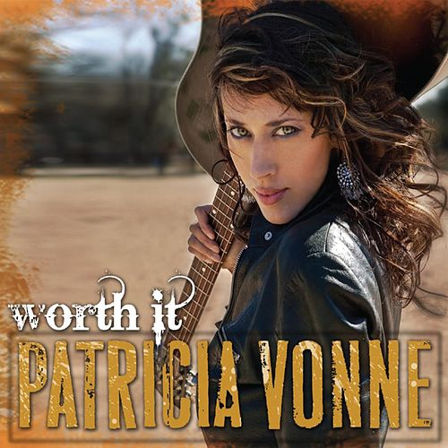 Worth It by Patricia Vonne