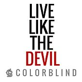 Live Like the Devil by Colorblind