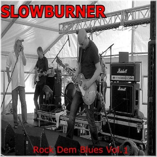 Rock Dem Blues, Vol. 1 by Slowburner