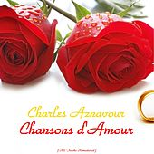 Chansons d'amour (All Tracks Remastered) by Charles Aznavour