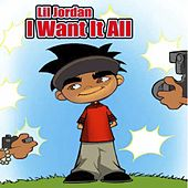 I Want It All by Lil Jordan