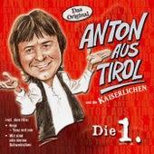 Die 1. by Anton Aus Tirol