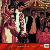 Rafta Rafta by Niraj Chag