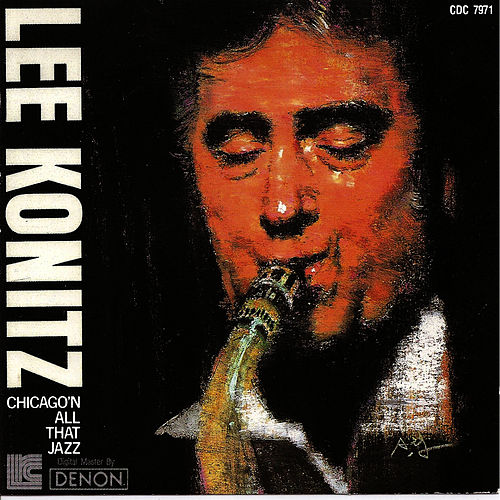 Chicago & All That Jazz by Lee Konitz