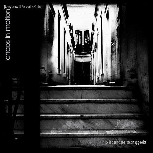 Chaos in Motion by Strangersangels