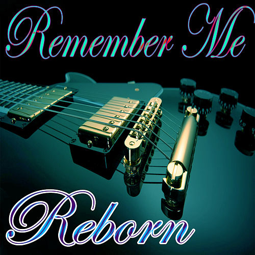 Remember Me by Reborn