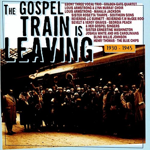 The Gospel Train is Leaving 1930-1945 by Various Artists